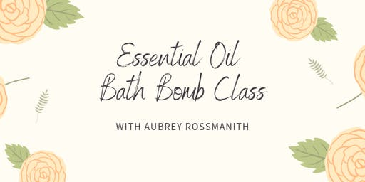 Essential Oil Bath Bomb Class