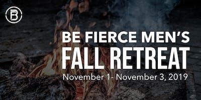 Be Fierce Men's Fall Retreat