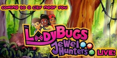 The Ladybugs Jewel Hunters Live!