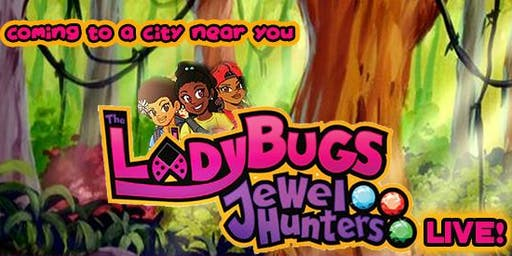The Ladybugs Jewel Hunters Live!