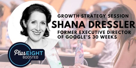 Strategy Session with Shana Dressler; What's Your Game Plan to Scale? tickets