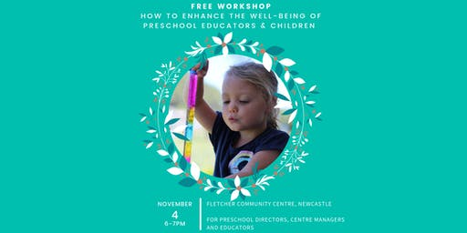 FREE workshop - How to enhance the well-being of Preschool educators and children