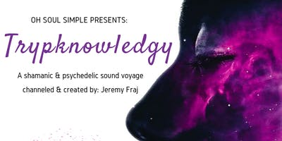 Trypknowledgy by Jeremy Fraj