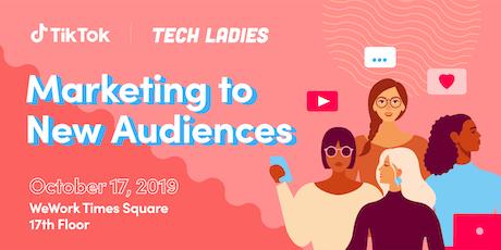 Tech Ladies NYC x TikTok: Marketing to New Audiences tickets