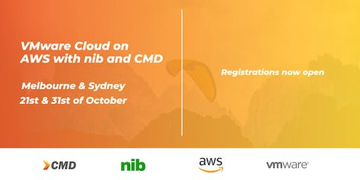 VMware Cloud on AWS with nib and CMD: Technology briefings (Sydney)