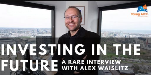 Investing in the Future: A rare interview with Alex Waislitz