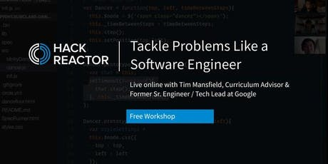 [WEBINAR] Tackle Problems Like a Software Engineer (With a Former Google Engineer) tickets