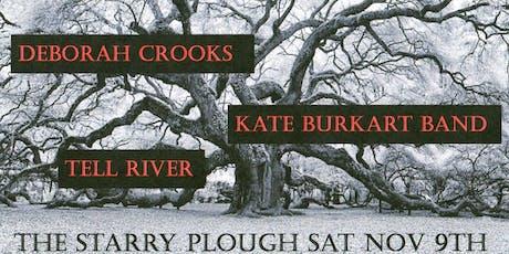 Tell River, Kate Burkart, Deborah Crooks @ The Starry Plough Pub tickets