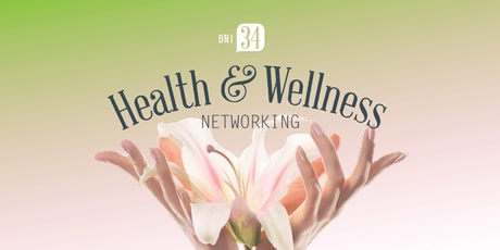 BNI 34 Health and Wellness Networking tickets