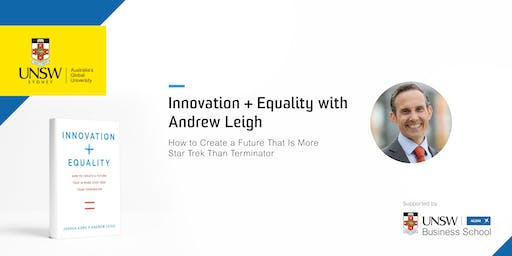 Innovation + Equality with Andrew Leigh
