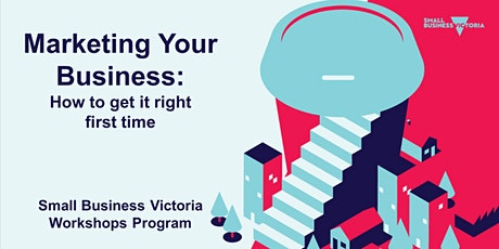 Marketing your Business: How to get it right the first time (Online Zoom workshop) tickets