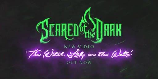 Scared of the Dark - The Witch Lady In The Walls Tour