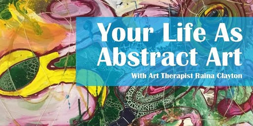 Your Life as Abstract Art - 5 week course