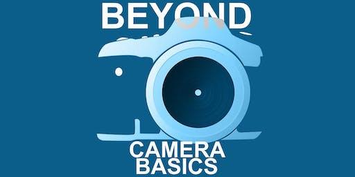 Beyond Camera Basics - October