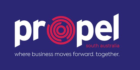 Propel SA launch With Special Guest Speaker The Hon David Pisoni MP tickets
