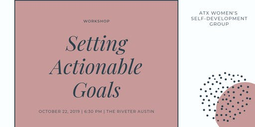 Workshop: Setting Actionable Goals & Creating a Powerful Roadmap