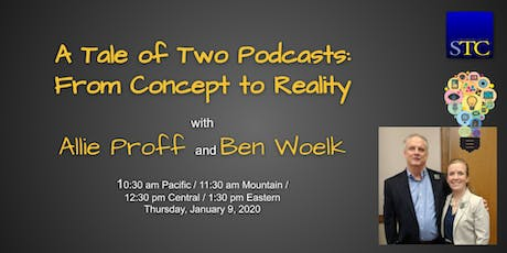 """A Tale of Two Podcasts: From Concept to Reality"" webinar by Allie Proff and Ben Woelk tickets"