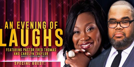 """""""An Evening Of Laughs"""" Featuring: Pastor Fred & Carolyn Traylor"""