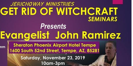 JerichoWay Ministries	 GET RID OF WITCHCRAFT Seminars With  JOHN RAMIREZ tickets
