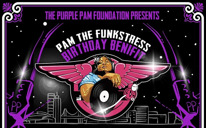 Pam The Funkstress Birthday Benefit image