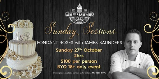 Jackley's Sunday Session: Fondant Roses with James Saunders!