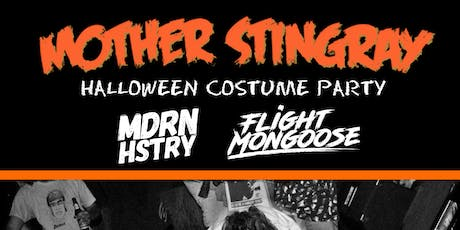 HALLOWEEN 2019 with Mother Stingray / MDRN HSTRY / Flight Mongoose tickets