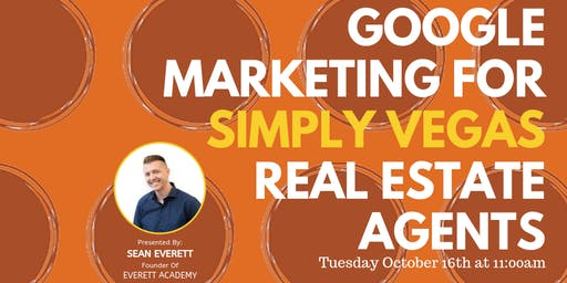 Google Marketing For Simply Vegas Real Estate Agents