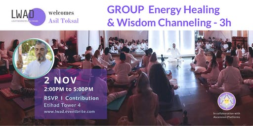 Asil Toksal - ABU DHABI - Group Energy Healing & Wisdom Channeling - Hosted by LWAD