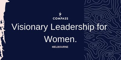 Compass - Visionary Leadership for Women - MELBOURNE