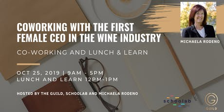 GUILD Co- working plus Lunch and Learn - with first female CEO in Wine tickets