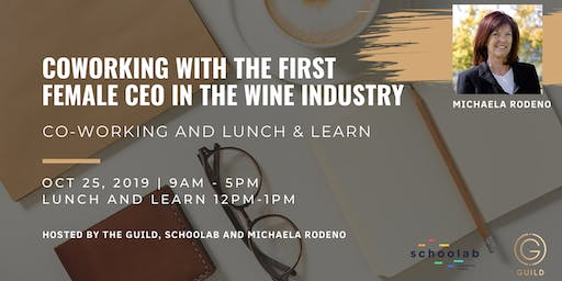 GUILD Co- working plus Lunch and Learn - with first female CEO in Wine