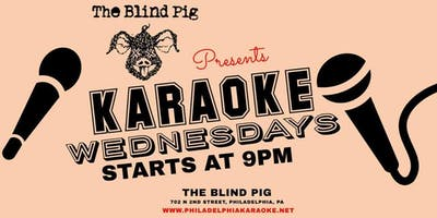 Wednesday Karaoke at The Blind Pig (Philadelphia, PA)
