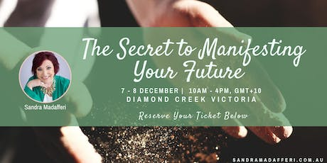 The Secret to Manifesting Your Future tickets