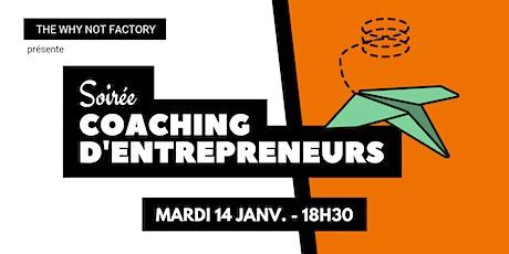 Soirée coaching d'entrepreneurs de la Why Not Factory #4 billets