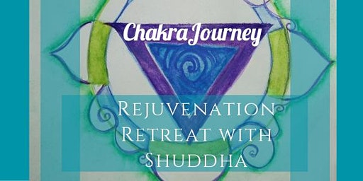 Chakra Journey Rejunvenation Retreat with Shuddha