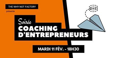 Soirée coaching d'entrepreneurs de la Why Not Factory #5 billets