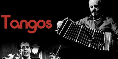 """""""Tangos"""" From Gardel to Piazzolla"""