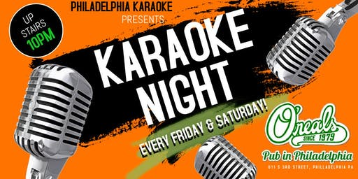 Friday & Saturday Karaoke at Oneal's Pub (Philadelphia)