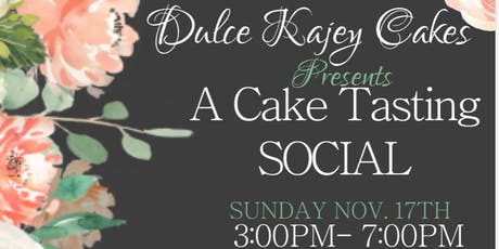 Dulce Kajey Cakes Presents: A Cake Tasting Social tickets