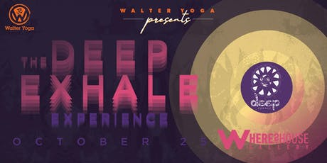 DEEP EXHALE - Presented by Walter Yoga tickets