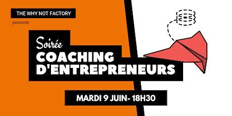 Soirée coaching d'entrepreneurs de la Why Not Factory #9 billets