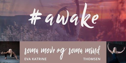 #awake SOMA MOVE og SOMA MIND