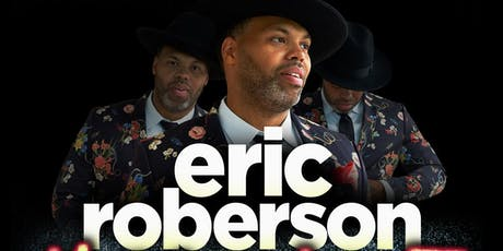 "ERIC ROBERSON ""LIVE"" Music Fan First 10th Anniversary Tour tickets"