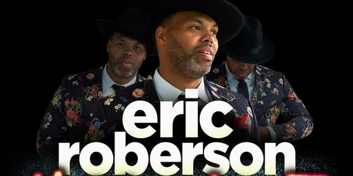 "ERIC ROBERSON ""LIVE"" Music Fan First 10th Anniversary Tour"