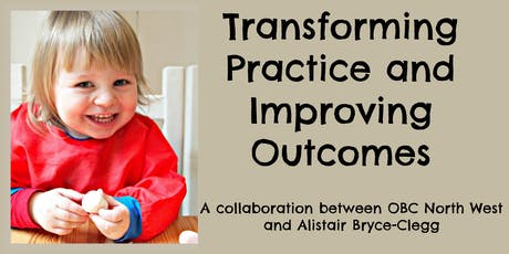 Transforming Practice/Improving Outcomes-OBC NW & Alistair Bryce-Clegg (Remaining 5 Sessions) tickets