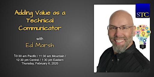 """Adding value as a technical communicator"" webinar by Ed Marsh"