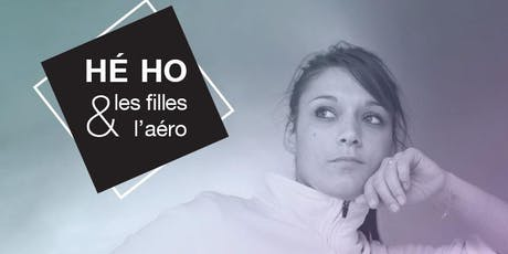 Hé Ho Les filles et l'Aéro! billets
