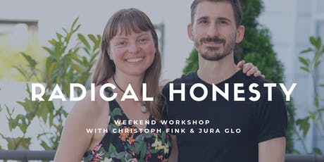 Radical Honesty Weekend Workshop | Christoph Fink & Jura Glo tickets
