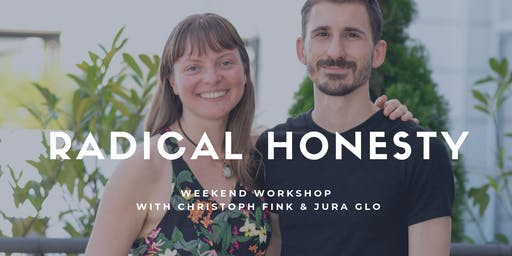 Radical Honesty Weekend Workshop | Christoph Fink & Jura Glo