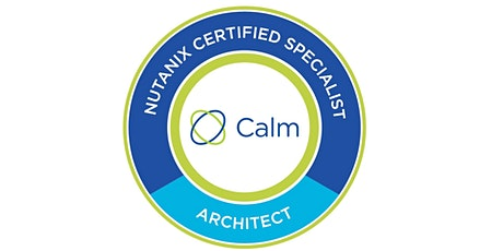 Nutanix Certified Services - Calm Architect (NCS-A-CA) - Singapore - Instructor Akmal Waheed tickets